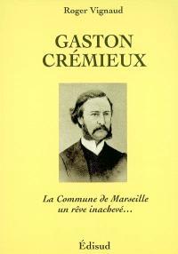 Gaston Crémieux : la Commune de Marseille, un rêve inachevé