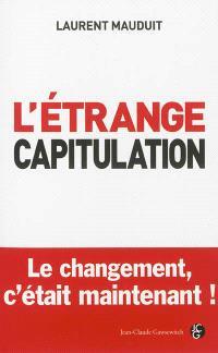 L'étrange capitulation : le changement, c'était maintenant !