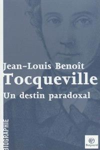 Tocqueville : un destin paradoxal