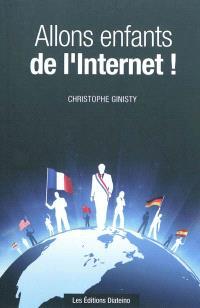 Allons enfants de l'Internet ! : Web 2.0 et politique