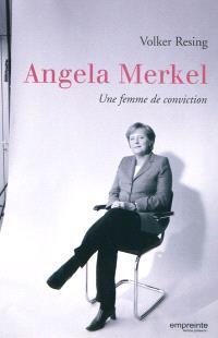 Angela Merkel : une femme de conviction