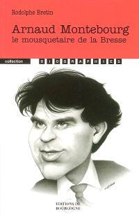 Arnaud Montebourg : le mousquetaire de la Bresse