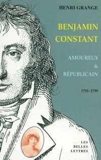 Benjamin Constant, amoureux et républicain : 1795-1799