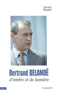 Bertrand Delanoë : d'ombre et de lumière