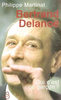 Bertrand Delanoë : qui c'est ce garçon ?