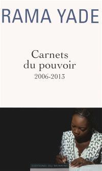 Carnets du pouvoir : 2006-2013