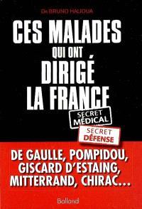 Ces malades qui ont dirigé la France : secret médical, secret défense