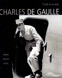 Charles de Gaulle : images, paroles, écrits