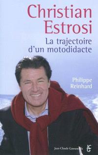 Christian Estrosi : la trajectoire d'un motodidacte