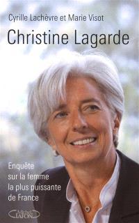 Christine Lagarde : enquête sur la femme la plus puissante de France