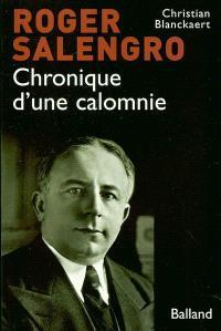 Chronique d'une calomnie : Roger Salengro : 1936