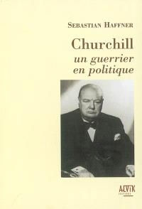 Churchill : un guerrier en politique