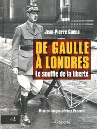 De Gaulle à Londres : le souffle de la liberté