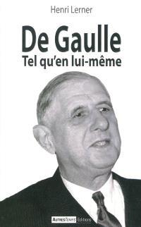 De Gaulle tel qu'en lui-même