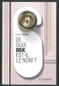 De quoi DSK est-il le nom ?