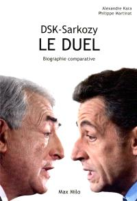DSK-Sarkozy, le duel : biographie comparative