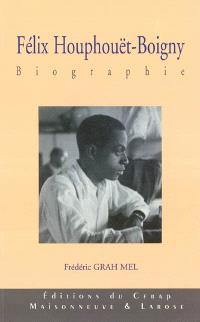 Félix Houphouët-Boigny. Volume 1, Le fulgurant destin d'une jeune proie (?-1960)