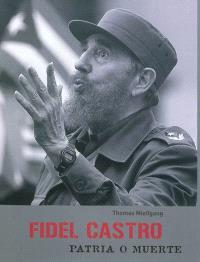 Fidel Castro : patria o muerte