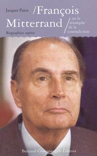 François Mitterrand ou Le triomphe de la contradiction