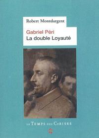 Gabriel Péri, la double loyauté : annexes et documents