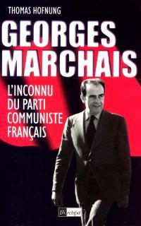 Georges Marchais : l'inconnu du Parti communiste français