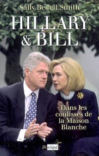 Hillary et Bill : dans les coulisses de la Maison Blanche