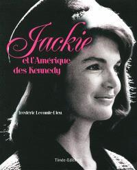 Jackie et l'Amérique des Kennedy