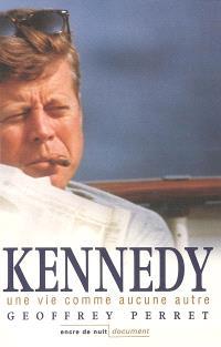 Kennedy : une vie comme aucune autre
