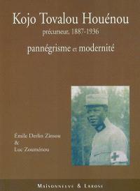Kojo Tovalou Houénou : précurseur, 1887-1936 : pannégrisme et modernité
