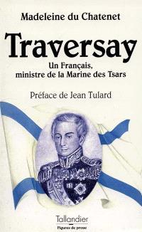 L'amiral de Traversay : un Français, ministre de la Marine des tsars