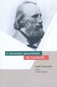L'aventure passionnée de Garibaldi