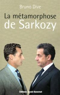 La métamorphose de Sarkozy