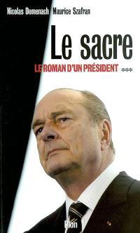 Le roman d'un président. Volume 3, Le sacre