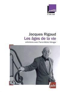 Les âges de la vie : entretiens avec Pierre-Michel Menger
