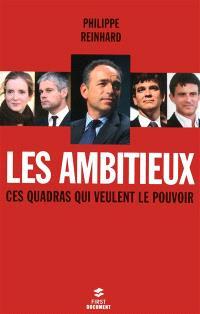 Les ambitieux : ces quadras qui veulent le pouvoir