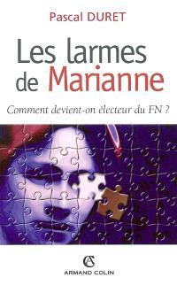 Les larmes de Marianne : comment devient-on électeur du FN ?