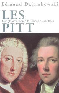 Les Pitt : l'Angleterre face à la France, 1708-1806