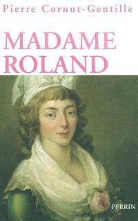 Madame Roland : une femme en politique sous la Révolution