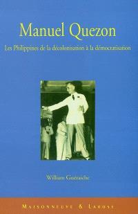 Manuel Quezon : les Philippines de la décolonisation à la démocratisation