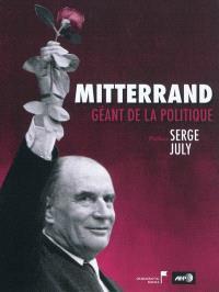 Mitterrand : géant de la politique