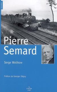 Pierre Semard : engagements, discipline et fidélité