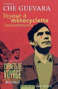 Voyage à motocyclette : Latinoamericana : journal de voyage