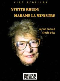 Yvette Roudy, madame la ministre