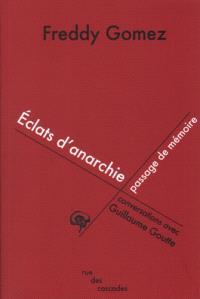 Eclats d'anarchie, passage de mémoire : conversations avec Guillaume Goutte