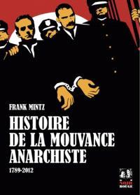 Histoire de la mouvance anarchiste : 1789-2012