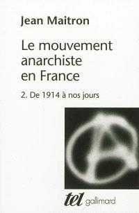 Le mouvement anarchiste en France. Volume 2, De 1914 à nos jours