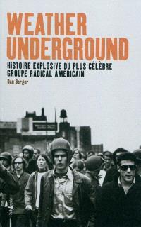 Weather Underground : histoire explosive du plus célèbre groupe radical américain