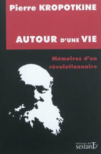 Autour d'une vie : mémoires d'un révolutionnaire