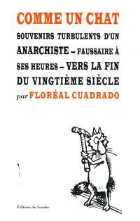 Comme un chat : souvenirs turbulents d'un anarchiste, faussaire à ses heures, vers la fin du XXe siècle
