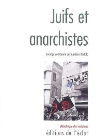 Juifs et anarchistes : histoire d'une rencontre